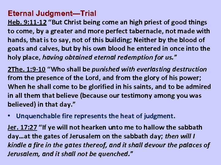 """Eternal Judgment—Trial Heb. 9: 11 -12 """"But Christ being come an high priest of"""