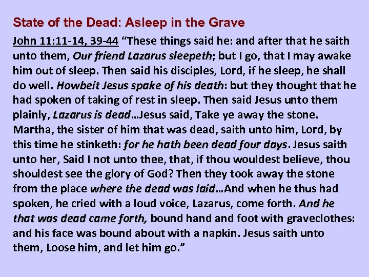 State of the Dead: Asleep in the Grave John 11: 11 -14, 39 -44