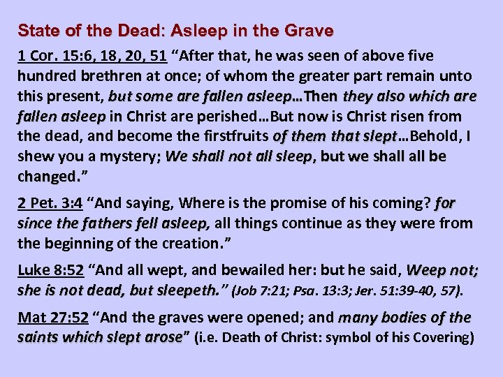 State of the Dead: Asleep in the Grave 1 Cor. 15: 6, 18, 20,