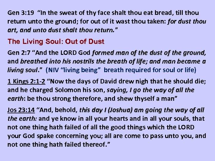"""Gen 3: 19 """"In the sweat of thy face shalt thou eat bread, till"""