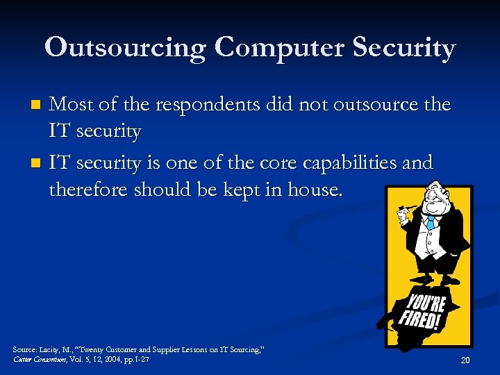 Outsourcing Computer Security Most of the respondents did not outsource the IT security n