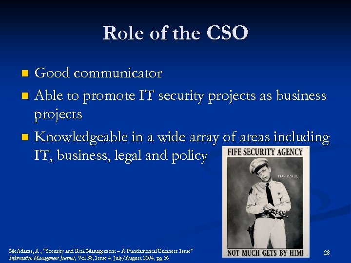 Role of the CSO Good communicator n Able to promote IT security projects as