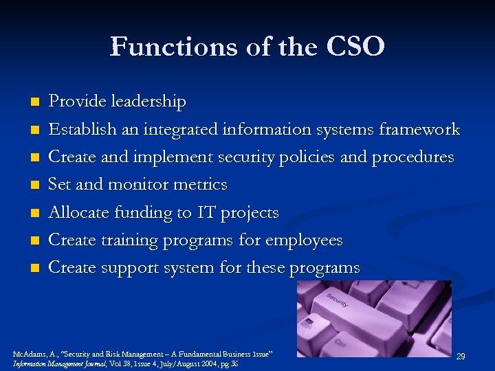 Functions of the CSO n n n n Provide leadership Establish an integrated information