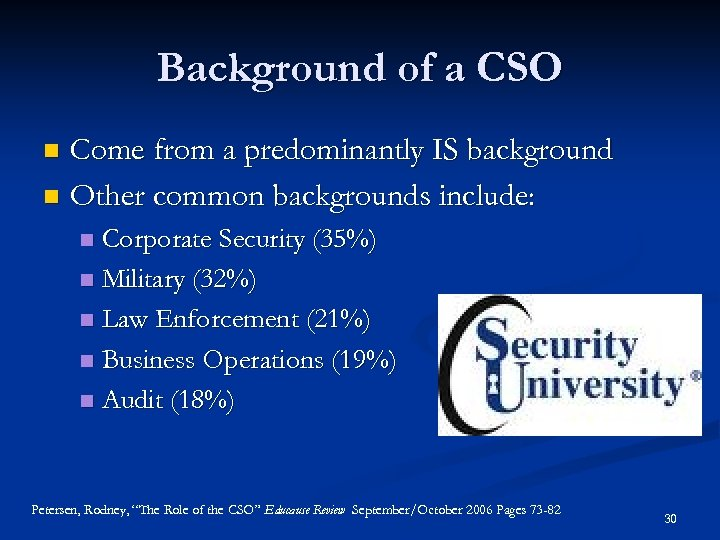 Background of a CSO Come from a predominantly IS background n Other common backgrounds