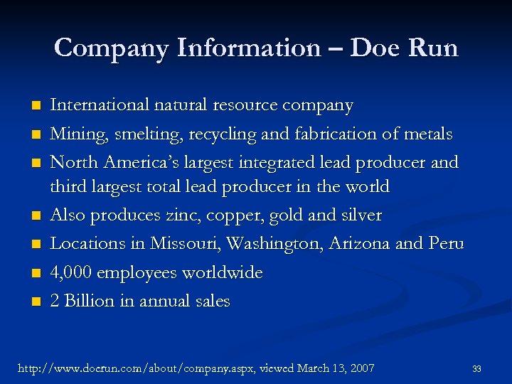 Company Information – Doe Run n n n International natural resource company Mining, smelting,