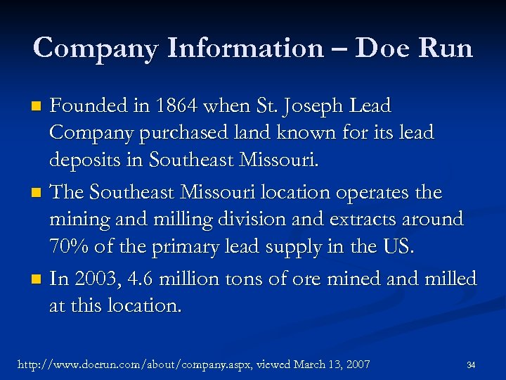 Company Information – Doe Run Founded in 1864 when St. Joseph Lead Company purchased