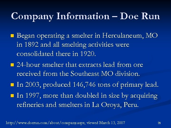 Company Information – Doe Run Began operating a smelter in Herculaneum, MO in 1892