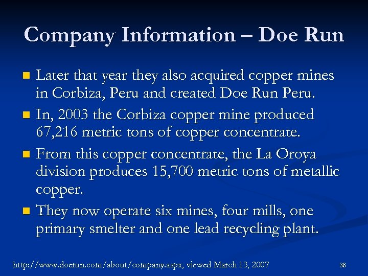 Company Information – Doe Run Later that year they also acquired copper mines in