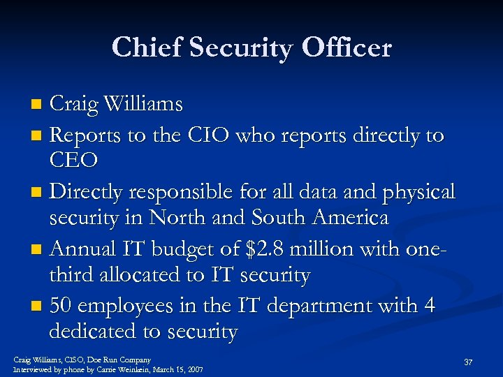 Chief Security Officer Craig Williams n Reports to the CIO who reports directly to