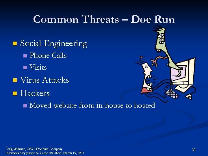 Common Threats – Doe Run n Social Engineering Phone Calls n Visits n Virus