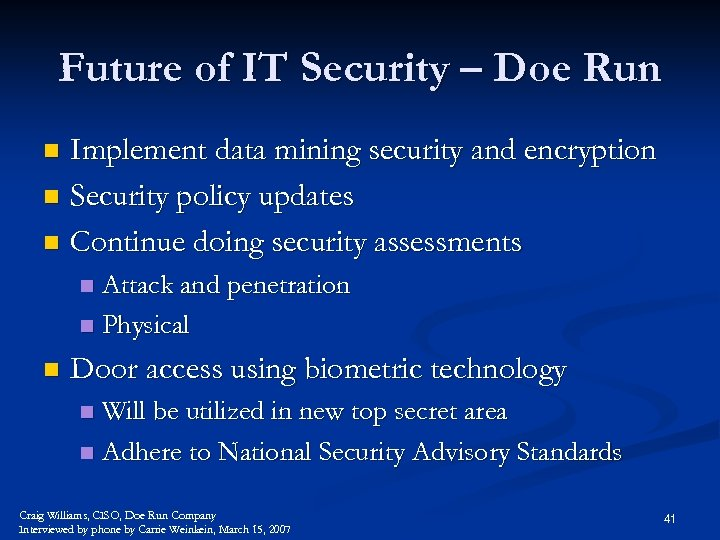 Future of IT Security – Doe Run Implement data mining security and encryption n