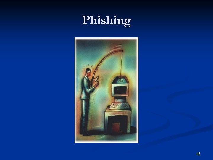 Phishing 42