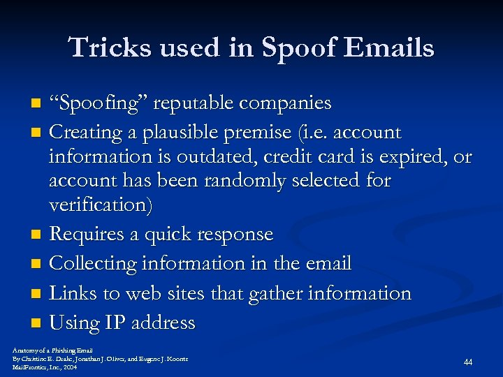 "Tricks used in Spoof Emails ""Spoofing"" reputable companies n Creating a plausible premise (i."