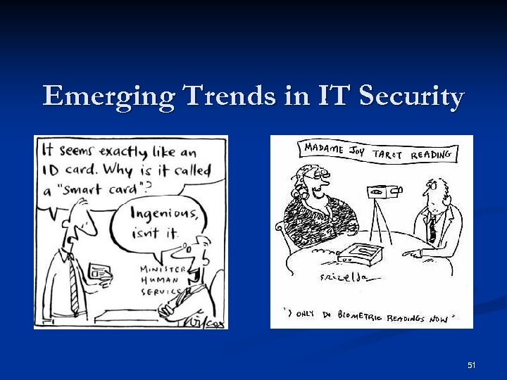 Emerging Trends in IT Security 51