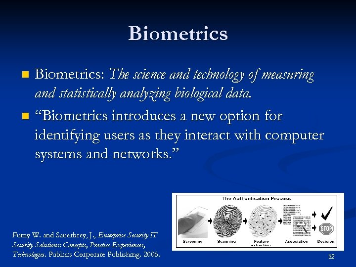 "Biometrics: The science and technology of measuring and statistically analyzing biological data. n ""Biometrics"