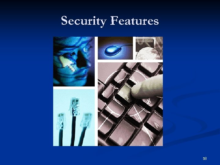 Security Features 58