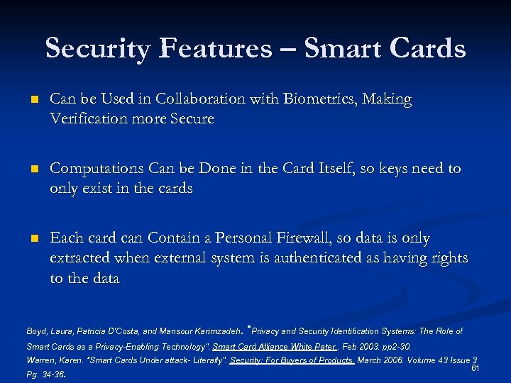 Security Features – Smart Cards n Can be Used in Collaboration with Biometrics, Making