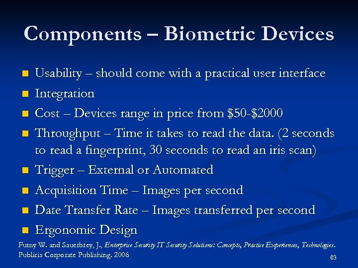 Components – Biometric Devices n n n n Usability – should come with a