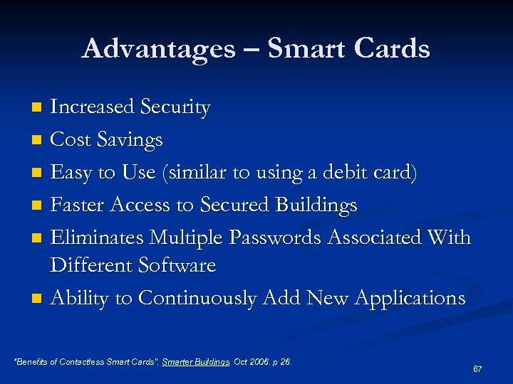 Advantages – Smart Cards Increased Security n Cost Savings n Easy to Use (similar
