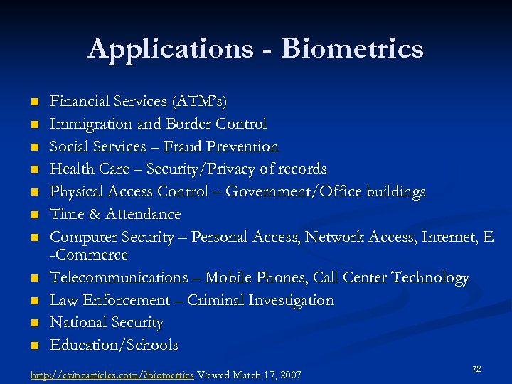 Applications - Biometrics n n n Financial Services (ATM's) Immigration and Border Control Social