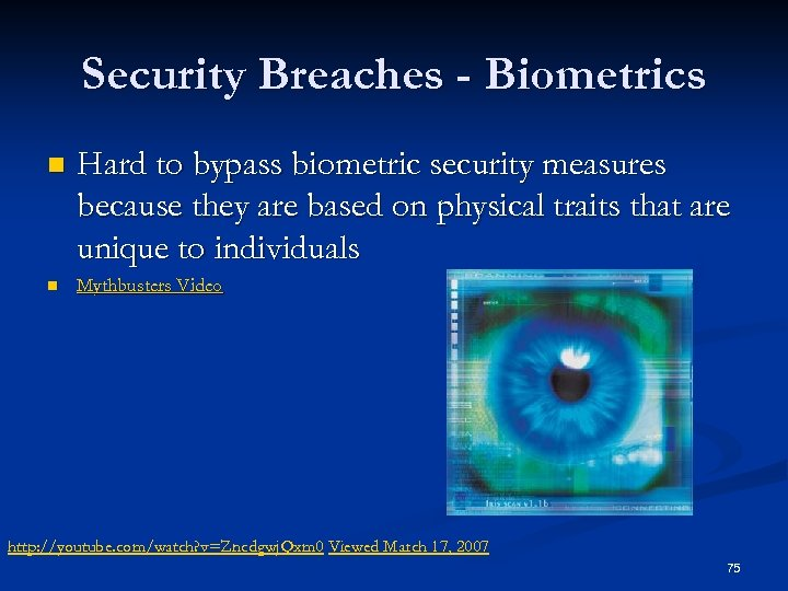 Security Breaches - Biometrics n n Hard to bypass biometric security measures because they