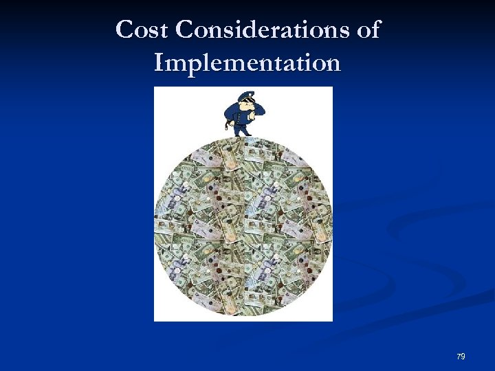 Cost Considerations of Implementation 79