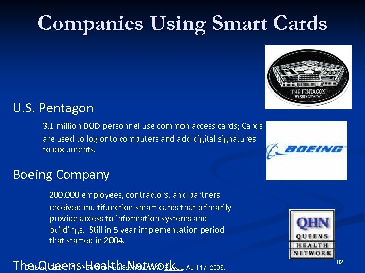 Companies Using Smart Cards U. S. Pentagon 3. 1 million DOD personnel use common