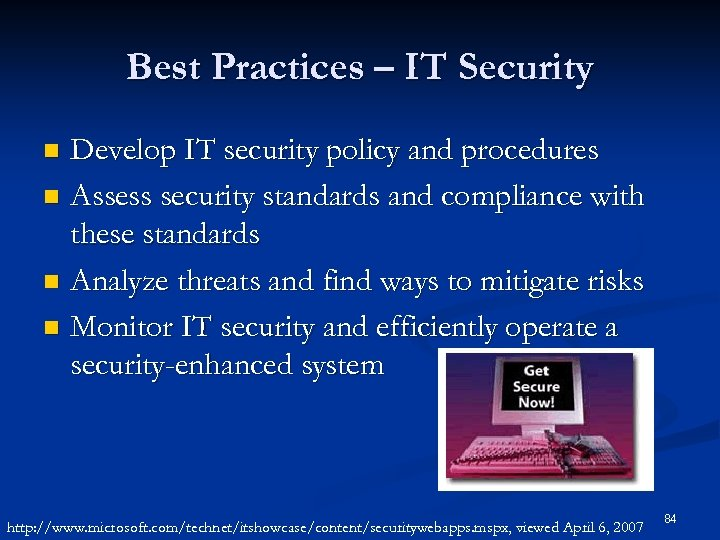 Best Practices – IT Security Develop IT security policy and procedures n Assess security