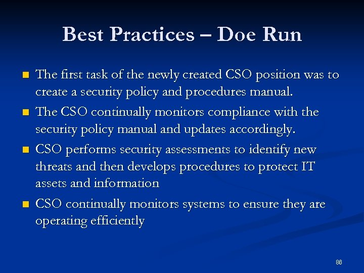 Best Practices – Doe Run n n The first task of the newly created