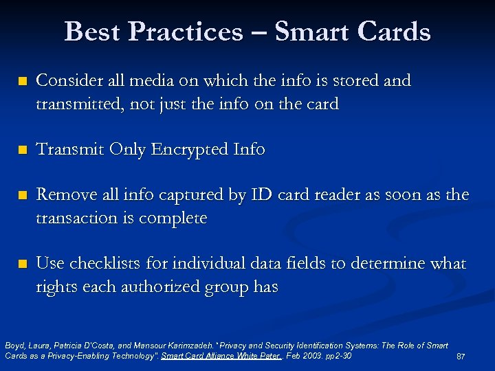 Best Practices – Smart Cards n Consider all media on which the info is