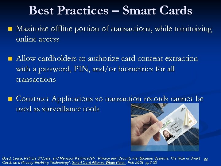 Best Practices – Smart Cards n Maximize offline portion of transactions, while minimizing online