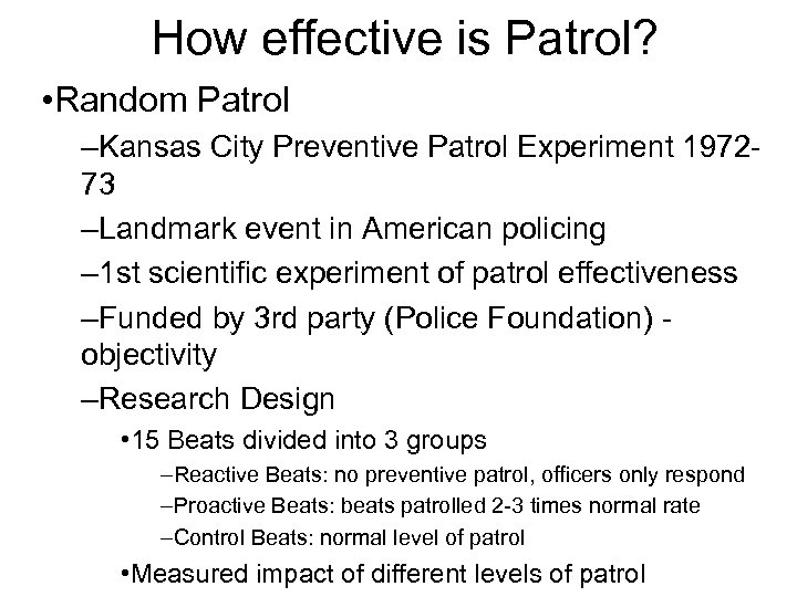 kansas city preventive patrol experiment paper One experiment, as mentioned above, and probably the most famous when it comes to preventive patrolling, the kansas city preventive patrol experiment, was the first chief study carried out with the goal of looking at the efficiency of random preventive police patrol.