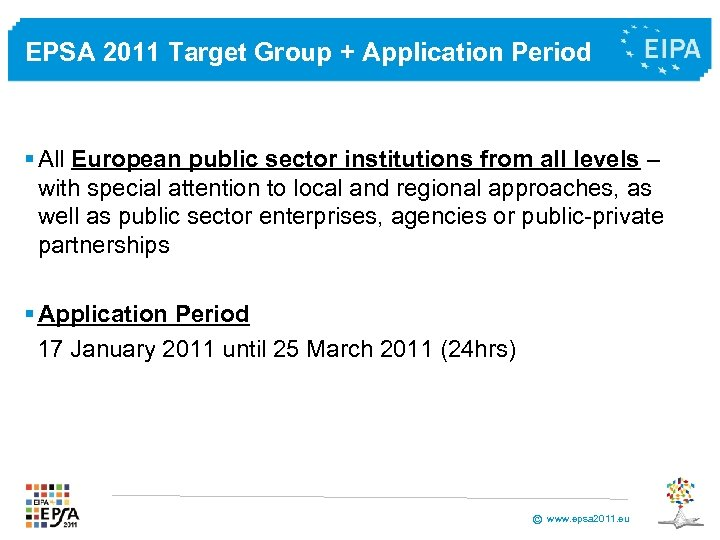 EPSA 2011 Target Group + Application Period § All European public sector institutions from