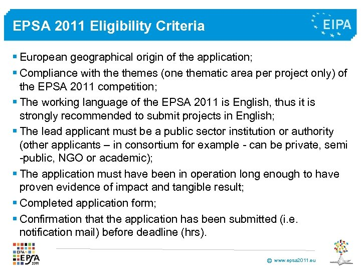 EPSA 2011 Eligibility Criteria § European geographical origin of the application; § Compliance with