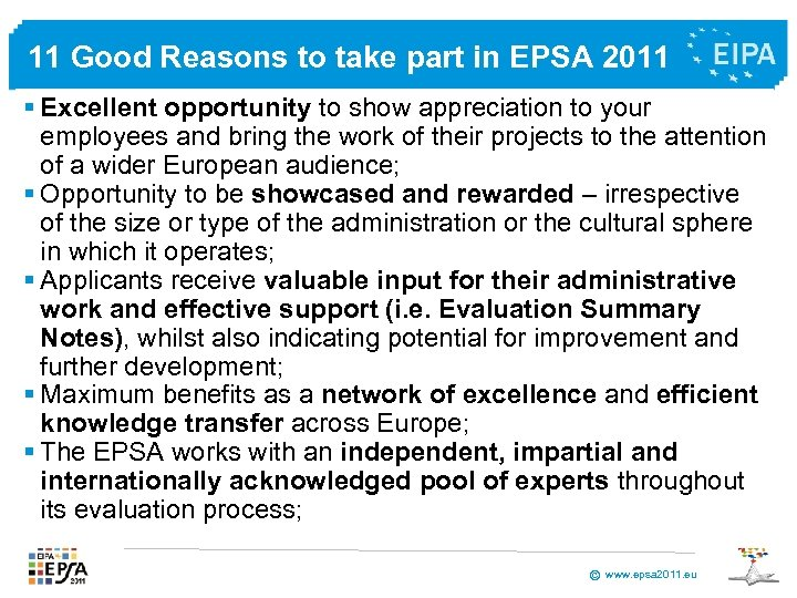 11 Good Reasons to take part in EPSA 2011 § Excellent opportunity to show