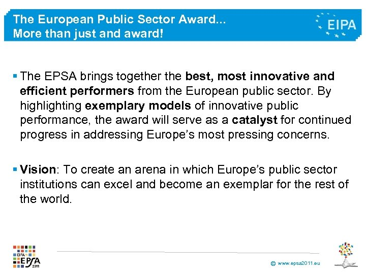 The European Public Sector Award. . . More than just and award! § The