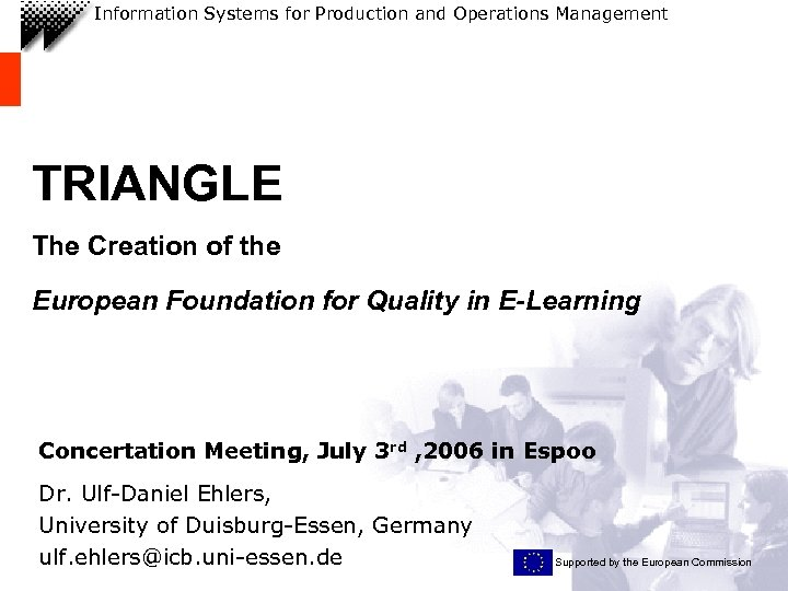 Information Systems for Production and Operations Management TRIANGLE The Creation of the European Foundation