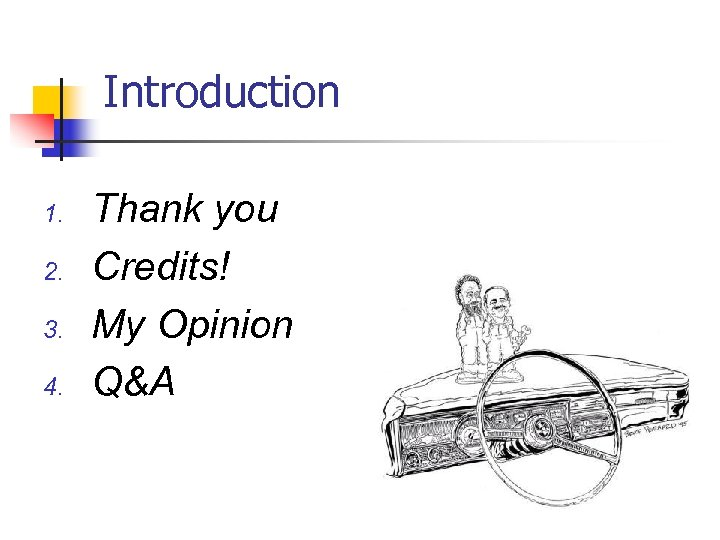 Introduction 1. 2. 3. 4. Thank you Credits! My Opinion Q&A