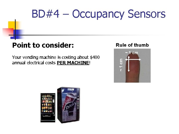 BD#4 – Occupancy Sensors Point to consider: Your vending machine is costing about $400
