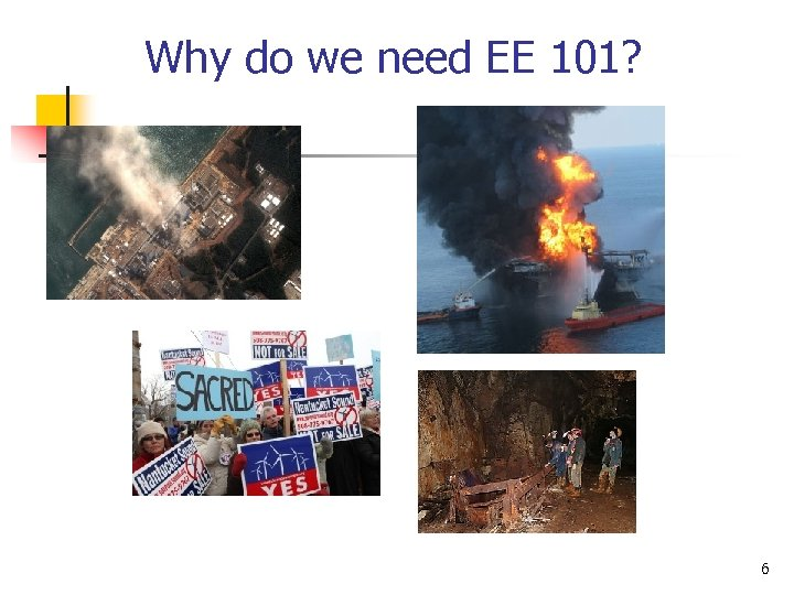 Why do we need EE 101? 6