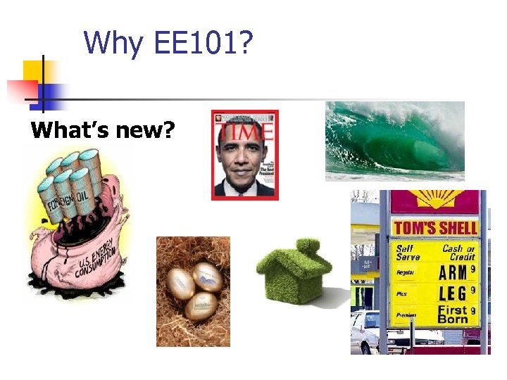 Why EE 101? What's new?
