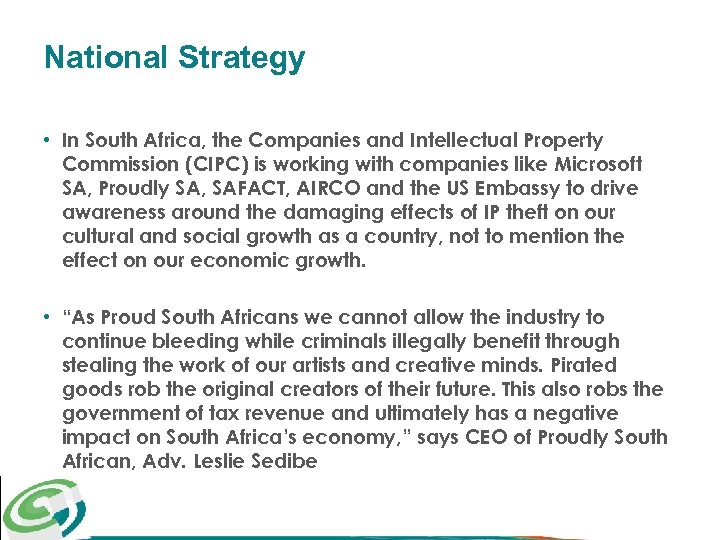 National Strategy • In South Africa, the Companies and Intellectual Property Commission (CIPC) is