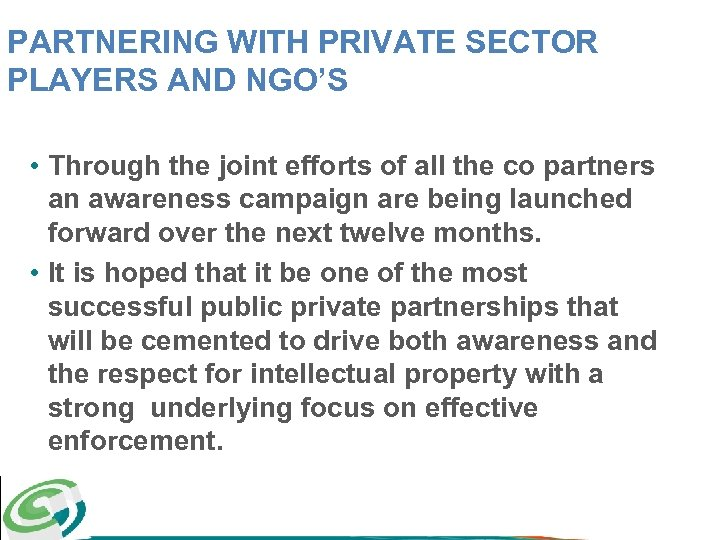 PARTNERING WITH PRIVATE SECTOR PLAYERS AND NGO'S • Through the joint efforts of all