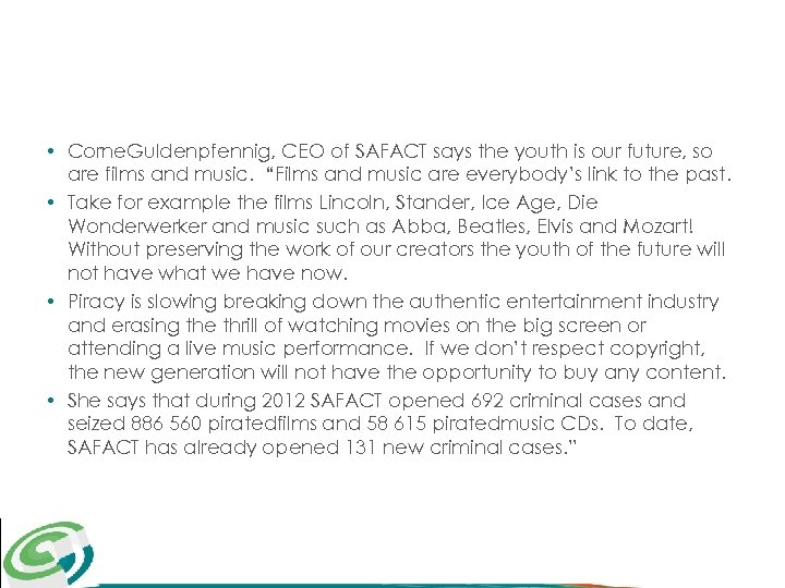 • Corne. Guldenpfennig, CEO of SAFACT says the youth is our future, so