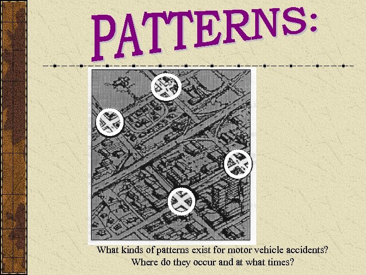 What kinds of patterns exist for motor vehicle accidents? Where do they occur and