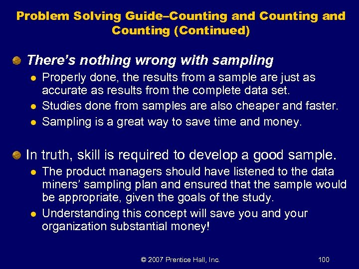 Problem Solving Guide–Counting and Counting (Continued) There's nothing wrong with sampling l l l