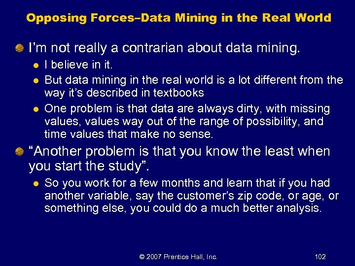 Opposing Forces–Data Mining in the Real World I'm not really a contrarian about data