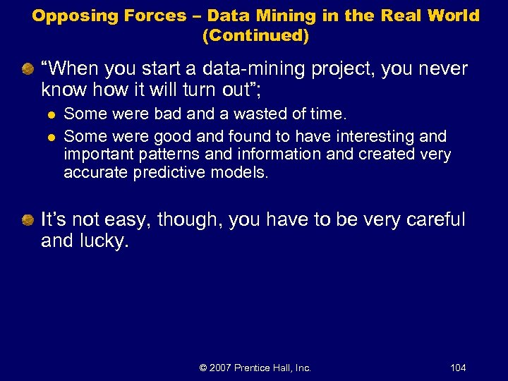 "Opposing Forces – Data Mining in the Real World (Continued) ""When you start a"
