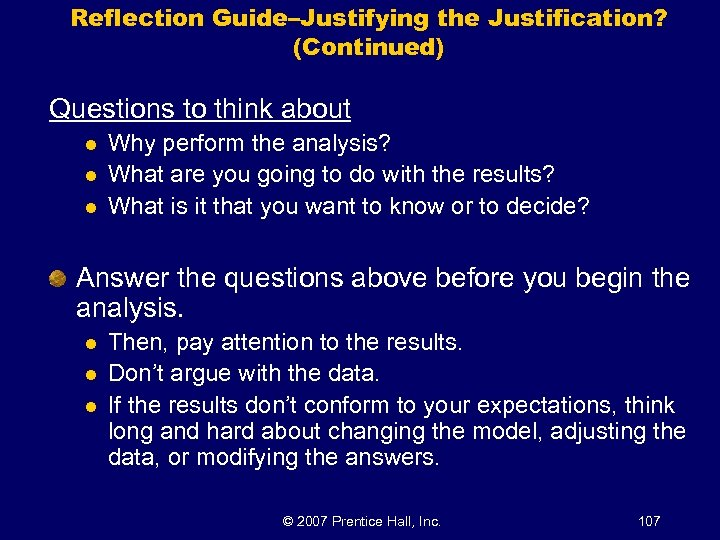 Reflection Guide–Justifying the Justification? (Continued) Questions to think about l l l Why perform
