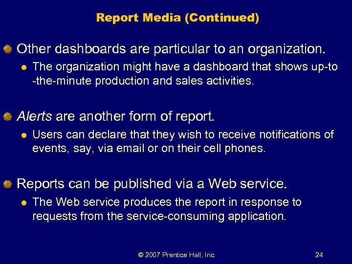 Report Media (Continued) Other dashboards are particular to an organization. l The organization might